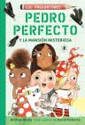 Pedro Perfecto y la Mansión Misteriosa / Iggy Peck and the Mysterious Mansion (Los Preguntones / The Questioneers #3) Cover Image