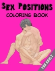 Sex Positions Coloring Book For Adult: Sex Position Adults Coloring Book For Sexy Women, Hot Girls and Naughty, Pin-Up Models and Many More Fun! (sexu Cover Image