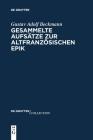 Gesammelte Aufsätze Zur Altfranzösischen Epik (de Gruyter Collection #2) Cover Image
