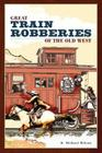 Great Train Robberies of the Old West Cover Image