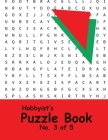 Hobbyist's Puzzle Book - No. 3 of 5: Word Search, Sudoku, and Word Scramble Puzzles Cover Image
