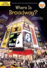 Where Is Broadway? (Where Is?) Cover Image