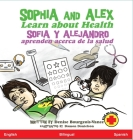 Sophia and Alex Learn about Health / Sofía y Alejandro aprenden acerca de la salud Cover Image