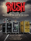 Rush: Wandering the Face of the Earth: The Official Touring History Cover Image