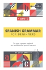 Spanish Grammar For Beginners: The most complete textbook and workbook for Spanish Learners Cover Image