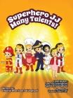 Superhero JJ Many Talents! Cover Image