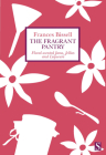 The Fragrant Pantry: Floral Scented Jams, Jellies and Liqueurs Cover Image