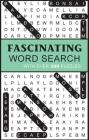 Fascinating Word Search: With Over 300 Puzzles Cover Image