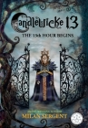 Candlewicke 13: The 13th Hour Begins: Book Four of the Candlewicke 13 Series Cover Image