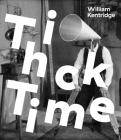 William Kentridge: Thick Time Cover Image