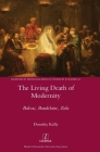 The Living Death of Modernity: Balzac, Baudelaire, Zola (Research Monographs in French Studies #63) Cover Image