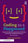 Coding as a Playground: Programming and Computational Thinking in the Early Childhood Classroom Cover Image