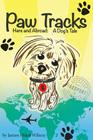 Paw Tracks Here And Abroad: A Dog's Tale Cover Image