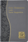 Daily Meditations with St. Augustine: Minute Meditations for Every Day Taken from the Writings of Saint Augustine Cover Image