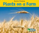 Plants on a Farm (World of Farming) Cover Image