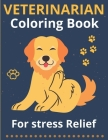Veterinarian Coloring Book for Stress Relief: Animal Mandala Coloring Book For Doctors, Students, Vet Receptionist, Veterinary Technician, Assistant, Cover Image
