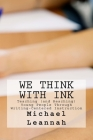 We Think with Ink: Teaching (and Reaching) Young People Through Writing-Centered Instruction Cover Image