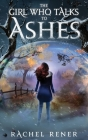 The Girl Who Talks to Ashes Cover Image