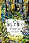 The Eagle Tree: The Remarkable Story of a Boy and a Tree Cover Image