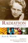 Radiation And Modern Life: Fulfilling Marie Curie's Dream Cover Image