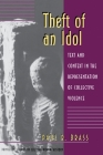 Theft of an Idol: Text and Context in the Representation of Collective Violence (Princeton Studies in Culture/Power/History) Cover Image