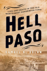 Hell Paso: Life and Death in the Old West's Most Dangerous Town Cover Image