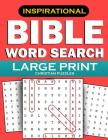 Bible Word Search: Large Print Christian Puzzles: Inspirational Word Find Puzzles for Kids, Teens, Adults and Seniors Cover Image