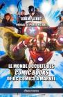 Le monde occulte des comic Books: de DC Comics à Marvel Cover Image