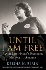 Until I Am Free: Fannie Lou Hamer's Enduring Message to America Cover Image