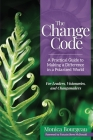 The Change Code: A Practical Guide to Making a Difference in a Polarized World Cover Image