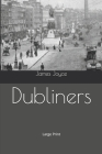 Dubliners: Large Print Cover Image
