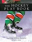 The Hockey Play Book: Teaching Hockey Systems Cover Image