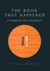THE BOOK THAT HAPPENED - Is Reality but Sheer Coincidence? Cover Image