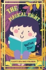 The Magical Night Bed Time Story: Cute Tale Picture Bedtime Story Short, Funny, Fantasy, Easy to Read for Children and Toddlers, boys and girls to Hel Cover Image