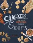 Crackers & Dips: More than 50 Handmade Snacks Cover Image