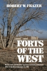 Forts of the West: Military Forts and Presidios and Posts Commonly Called Forts West of the Mississippi River to 1898 Cover Image