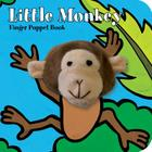 Little Monkey: Finger Puppet Book: (Finger Puppet Book for Toddlers and Babies, Baby Books for First Year, Animal Finger Puppets) (Little Finger Puppet Board Books) Cover Image