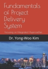 Fundamentals of Project Delivery System: Focusing on Integrated Approaches to Project Delivery Cover Image
