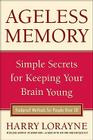 Ageless Memory: Simple Secrets for Keeping Your Brain Young - Foolproof Methods for People Over 50 Cover Image