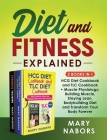 Diet and Fitness Explained (2 Books in 1): HCG Diet Cookbook and TLC Cookbook + Muscle Physiology: Building Muscle, Staying Lean, Bodybuilding Diet an Cover Image