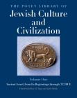 The Posen Library of Jewish Culture and Civilization, Volume 1: Ancient Israel, from Its Beginnings through 332 BCE Cover Image