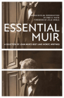 Essential Muir (Revised): A Selection of John Muir's Best (and Worst) Writings Cover Image