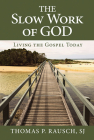 The Slow Work of God: Living the Gospel Today Cover Image