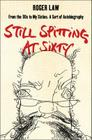 Still Spitting at Sixty: From the 60s to My Sixties, a Sort of Autobiography Cover Image