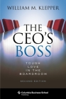The Ceo's Boss: Tough Love in the Boardroom (Columbia Business School Publishing) Cover Image