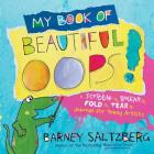 My Book of Beautiful Oops!: A Scribble It, Smear It, Fold It, Tear It Journal for Young Artists Cover Image