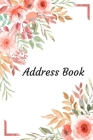 Address Book: With Alphabetical Tabs, For Contacts, Addresses, Phone, Email, Birthdays and Anniversaries (Floral) Cover Image