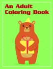 An Adult Coloring Book: Coloring Pages with Funny Animals, Adorable and Hilarious Scenes from variety pets Cover Image