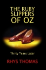 The Ruby Slippers of Oz: Thirty Years Later Cover Image