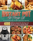 The Instant Pot Air Fryer Lid Cookbook for Beginners Cover Image
